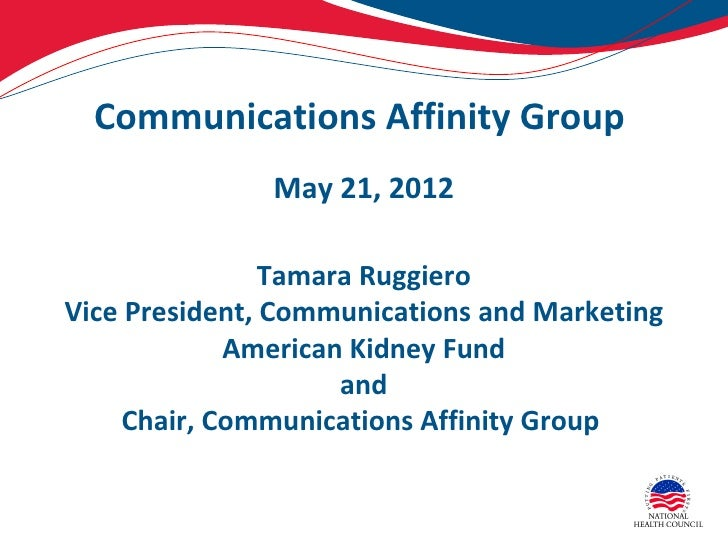 Communications Affinity Group               May 21, 2012                Tamara RuggieroVice President, Communications and ...