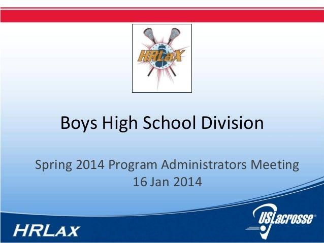 Boys High School Division Spring 2014 Program Administrators Meeting 16 Jan 2014