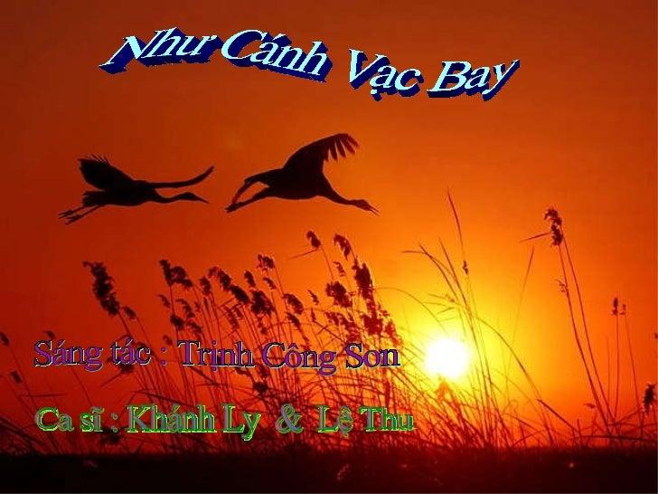 Như Cánh Vạc Bay Ca sĩ : Khánh Ly  &  Lệ Thu  Sáng tác : Trịnh Công Sơn