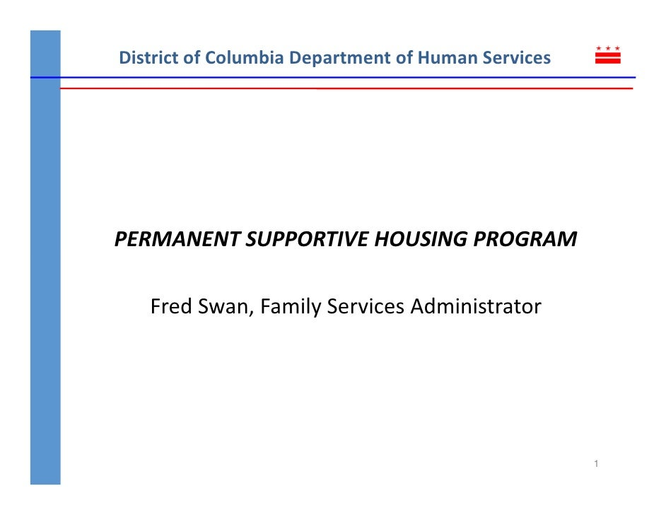District of Columbia Department of Human ServicesPERMANENT SUPPORTIVE HOUSING PROGRAM   Fred Swan, Family Services Adminis...