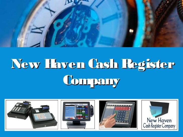 New Haven Cash Register      Company          U                 1