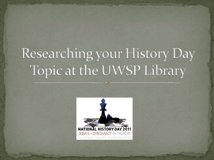 Researching your History Day Topic at the UWSP Library<br />