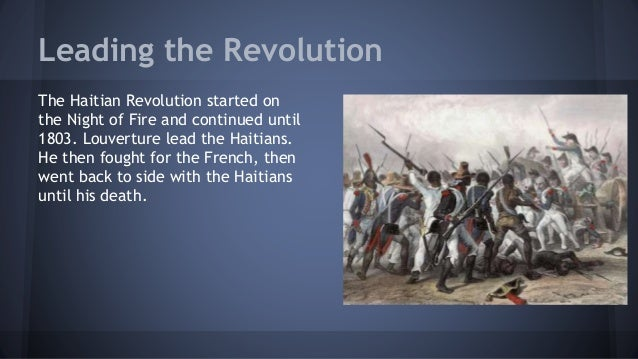 the course of the haitian revolution Making sense of the haitian revolution lah 4471 notes to guide your reading of the black jacobins the haitian revolution of 1789-1803 transformed french saint domingue, one of the most productive european colonies of its day, into an independent state run by former slaves and the descendants of slaves.