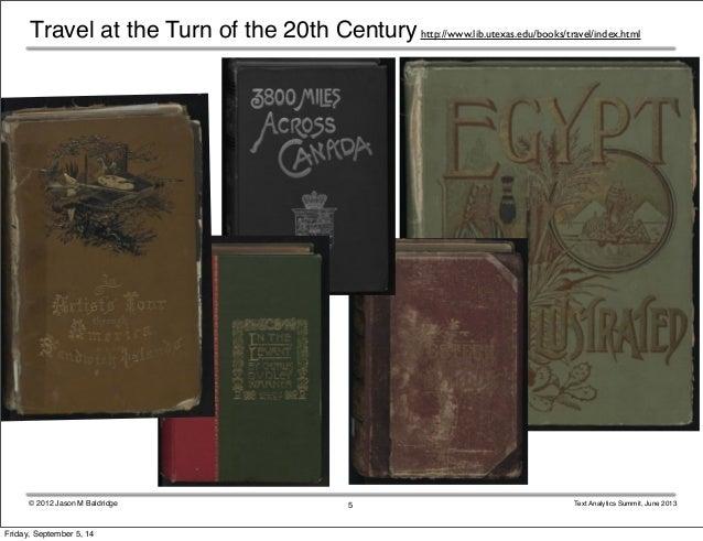 http://www.lib.Travel at the Turn of the 20th Century utexas.edu/books/travel/index.html  © 2012 Jason M Baldridge Text An...