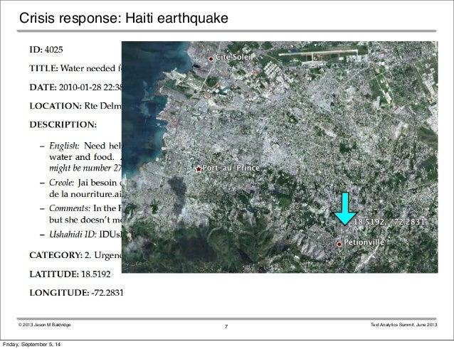 Crisis response: Haiti earthquake  © 2013 Jason M Baldridge Text Analytics Summit, June 2013  7  Friday, September 5, 14