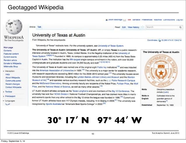 Geotagged Wikipedia  30° 17′ N 97° 44′ W  © 2013 Jason M Baldridge Text Analytics Summit, June 2013  10  Friday, September...