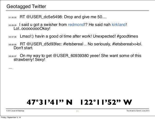 01:55:55 RT @USER_dc5e5498: Drop and give me 50....  05:09:29 I said u got a swisher from redmond!? He said nah kirkland! ...