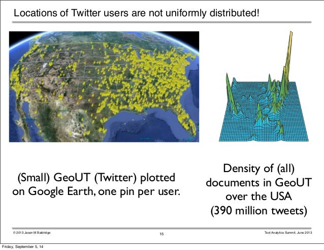 Locations of Twitter users are not uniformly distributed!  (Small) GeoUT (Twitter) plotted  on Google Earth, one pin per u...