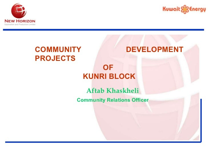 COMMUNITY DEVELOPMENT PROJECTS OF  KUNRI BLOCK Aftab Khaskheli Community   Relations   Officer