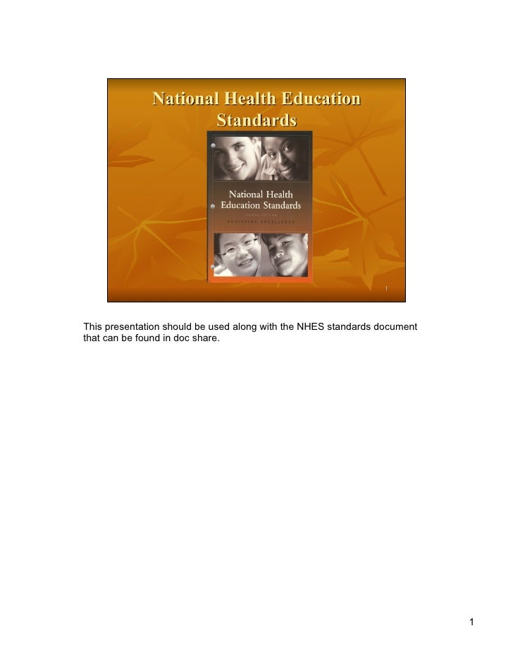This presentation should be used along with the NHES standards documentthat can be found in doc share.                    ...