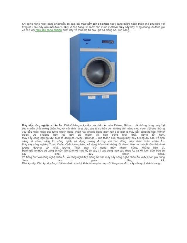 Khi công nghệ ngày càng phát triển thì các loại máy sấy công nghiệp ngày càng được hoàn thiện cho phù hợp với từng nhu cầu...