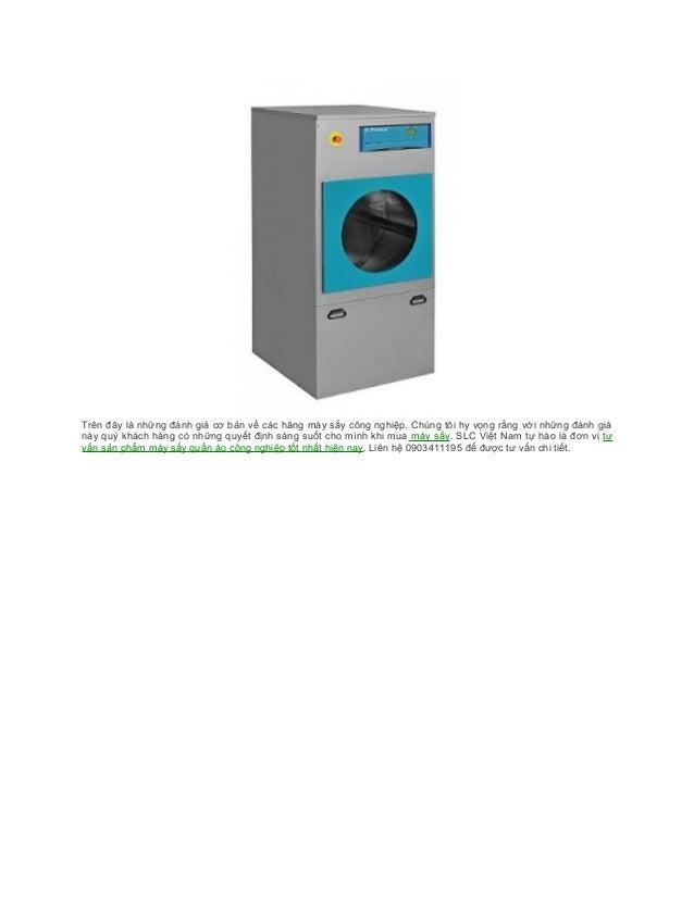 Trên đây là những đánh giá cơ bản về các hãng máy sấy công nghiệp. Chúng tôi hy vọng rằng với những đánh giá này quý khách...