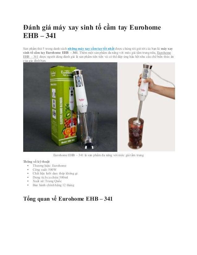 Đánh giá máy xay sinh tố cầm tay Eurohome EHB – 341 Sản phẩm thứ 5 trong danh sách những máy xay cầm tay tốt nhất được chú...