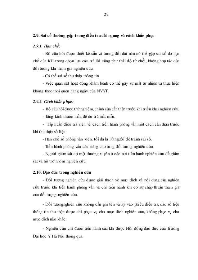 29 2.9. Sai số thường gặp trong điều tra cắt ngang và cách khắc phục 2.9.1. Hạn chế: - Bộ câu hỏi được thiết kế sẵn và tươ...
