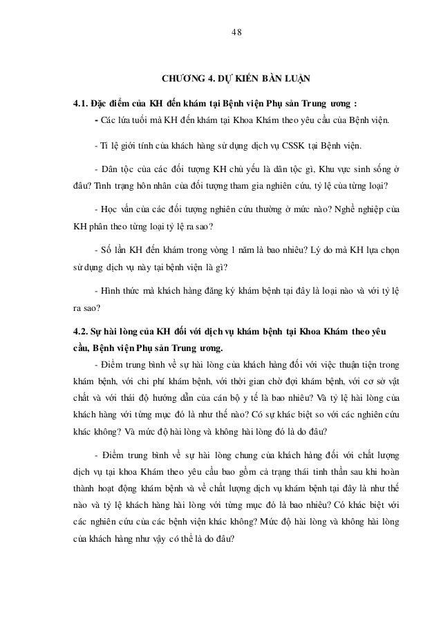 48 CHƯƠNG 4. DỰ KIẾN BÀN LUẬN 4.1. Đặc điểm của KH đến khám tại Bệnh viện Phụ sản Trung ương : - Các lứa tuổi mà KH đến kh...