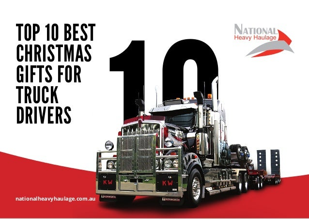 TOP 10 BEST CHRISTMAS GIFTS FOR TRUCK DRIVERS nationalheavyhaulage.com.au ...