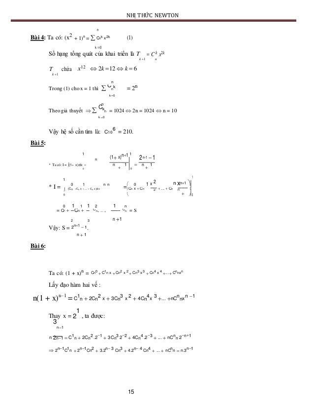 NHỊ THỨC NEWTON n Bài 4: Ta có: (x2 + 1) n =  Cnk x2k (1) k 0 Số hạng tổng quát của khai triển là T  C k x2k k 1 n T c...