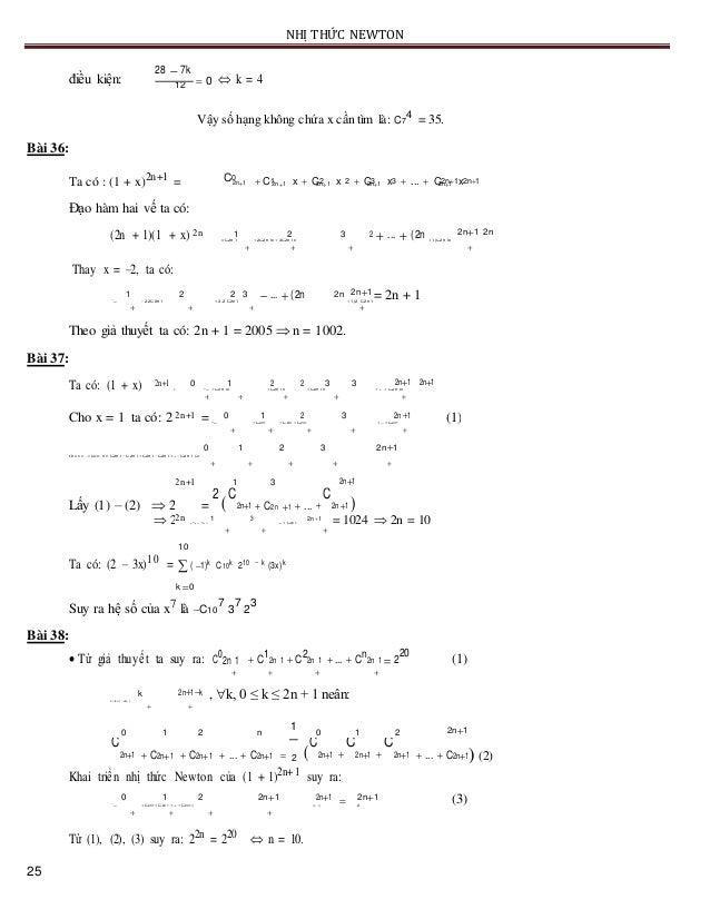 NHỊ THỨC NEWTON điều kiện: 28  7k  0  k = 412 Vậy số hạng không chứa x cần tìm là: C7 4 = 35. Bài 36: Ta có : (1 + x)2n...