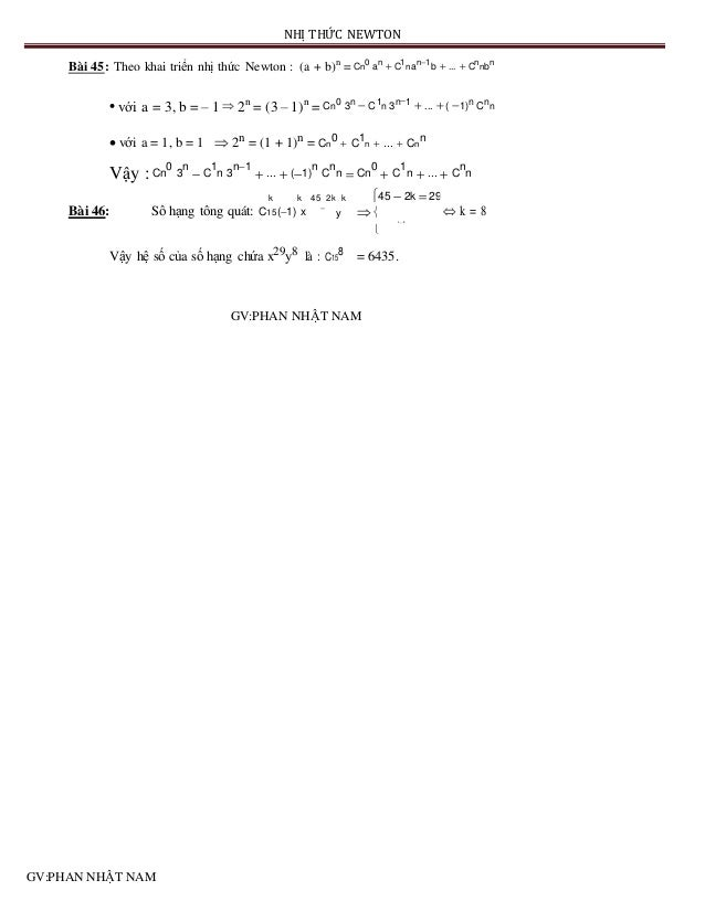 NHỊ THỨC NEWTON Bài 45: Theo khai triển nhị thức Newton : (a + b)n = Cn 0 an  C1 nan1 b  ...  Cn nbn  với a = 3, b = ...