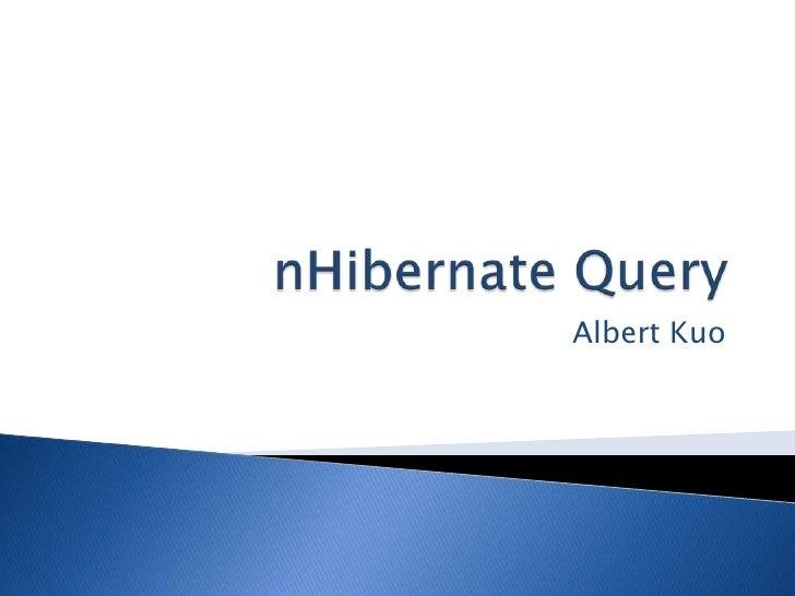nHibernate Query<br />Albert Kuo<br />