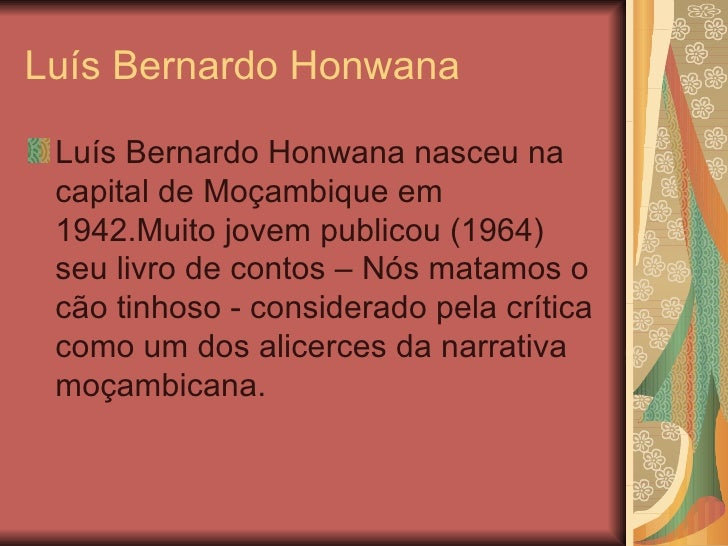 luis bernardo honwana essay The hands of the blacks by luis bernardo honwana download the hands of the blacks by luis bernardo honwana  they are the equivalent of a paragraph in an essay .
