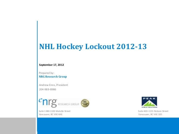 NHL Hockey Lockout 2012-13September 17, 2012Prepared by:NRG Research GroupAndrew Enns, President204-989-8986Suite 1380-110...