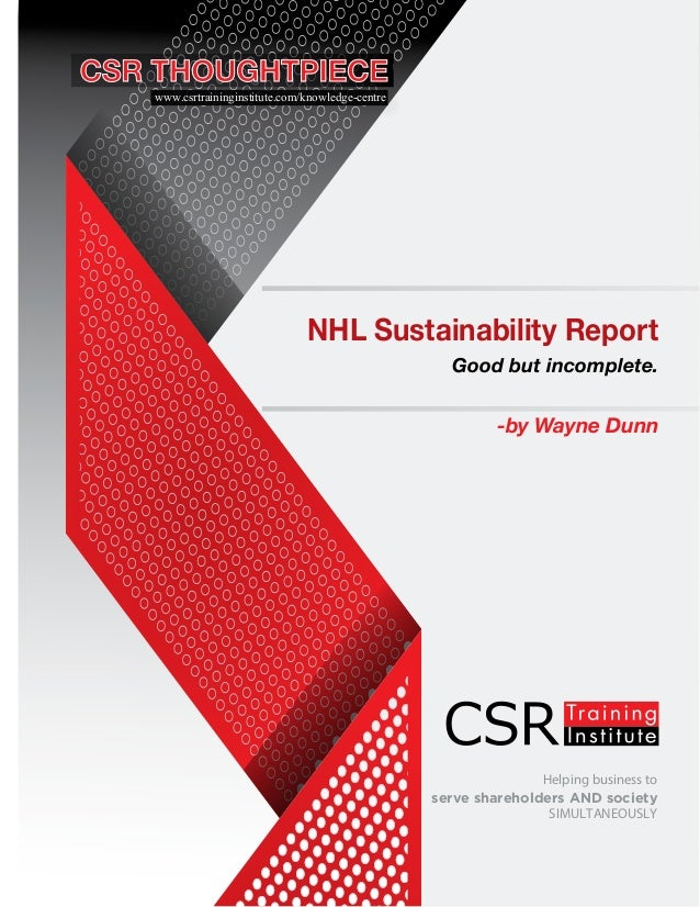 Helping business to serve shareholders AND society SIMULTANEOUSLY NHL Sustainability Report Good but incomplete. -by Wayne...