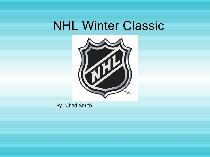 NHL Winter Classic By: Chad Smith