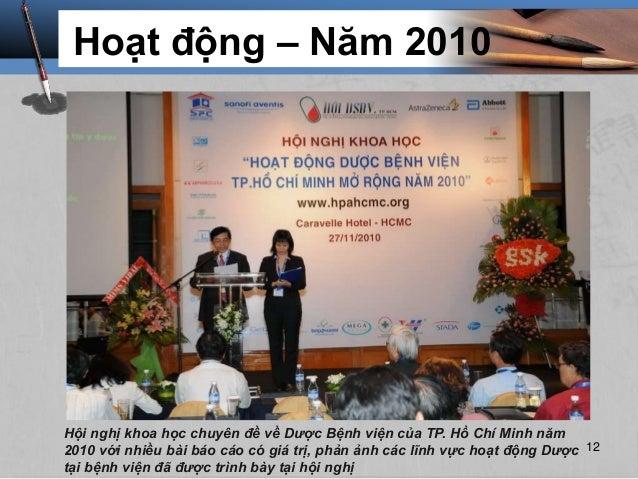 Hoạt động – Năm 2010 Hội nghị khoa học chuyên đề về Dược Bệnh viện của TP. Hồ Chí Minh năm 2010 với nhiều bài báo cáo có g...