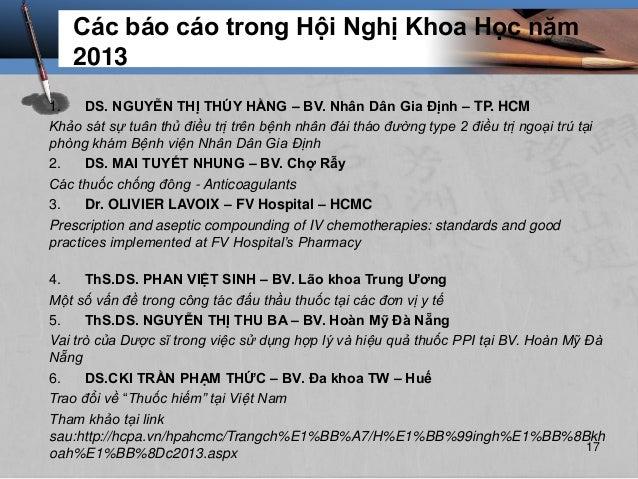 Các báo cáo trong Hội Nghị Khoa Học năm 2013 1. DS. NGUYỄN THỊ THÚY HẰNG – BV. Nhân Dân Gia Định – TP. HCM Khảo sát sự tuâ...
