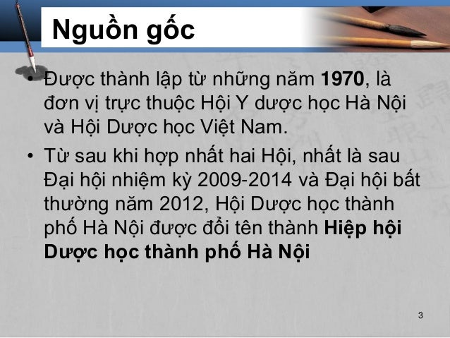Nguồn gốc • Được thành lập từ những năm 1970, là đơn vị trực thuộc Hội Y dược học Hà Nội và Hội Dược học Việt Nam. • Từ sa...
