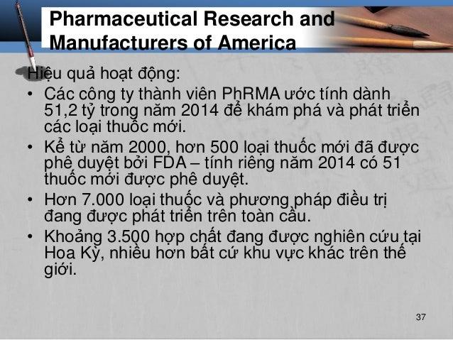 Pharmaceutical Research and Manufacturers of America Hiệu quả hoạt động: • Các công ty thành viên PhRMA ước tính dành 51,2...