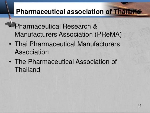 Pharmaceutical association of Thailand • Pharmaceutical Research & Manufacturers Association (PReMA) • Thai Pharmaceutical...