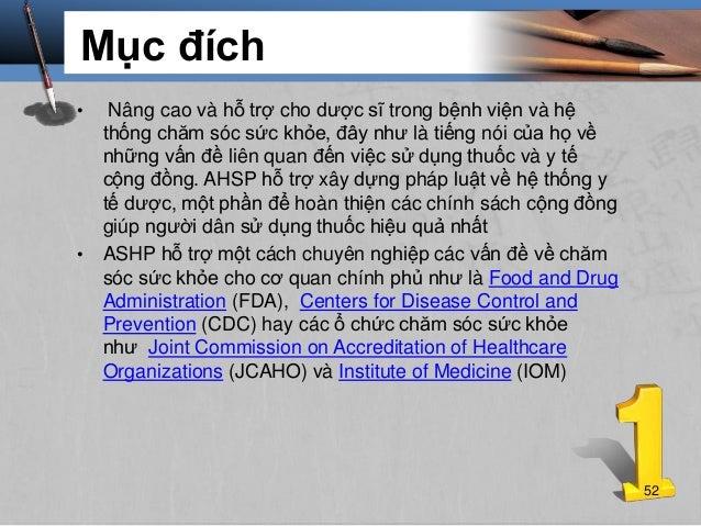 Mục đích • Nâng cao và hỗ trợ cho dược sĩ trong bệnh viện và hệ thống chăm sóc sức khỏe, đây như là tiếng nói của họ về nh...