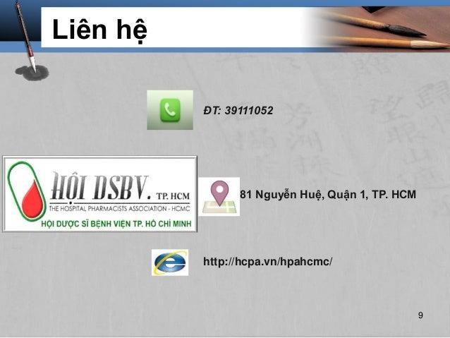 Liên hệ http://hcpa.vn/hpahcmc/ ĐT: 39111052 81 Nguyễn Huệ, Quận 1, TP. HCM 9