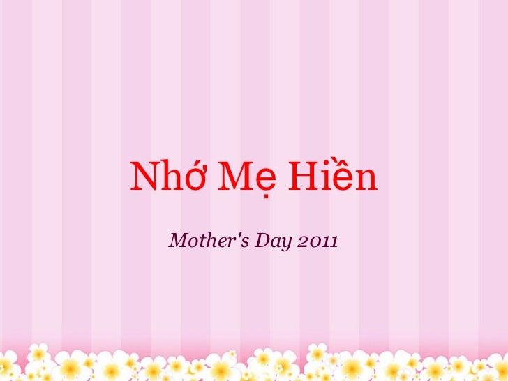 Nhớ Mẹ Hiền Mother's Day 2011