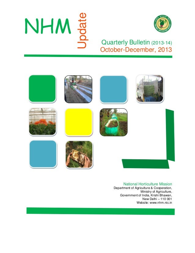 Update  NHM  Quarterly Bulletin (2013-14) October-December, 2013  National Horticulture Mission Department of Agriculture ...