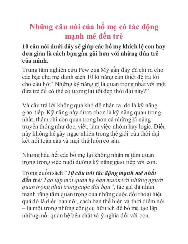 Những câu nói của bố mẹ có tác động mạnh mẽ đến trẻ 10 câu nói dưới đây sẽ giúp các bố mẹ khích lệ con hay đơn giản là các...
