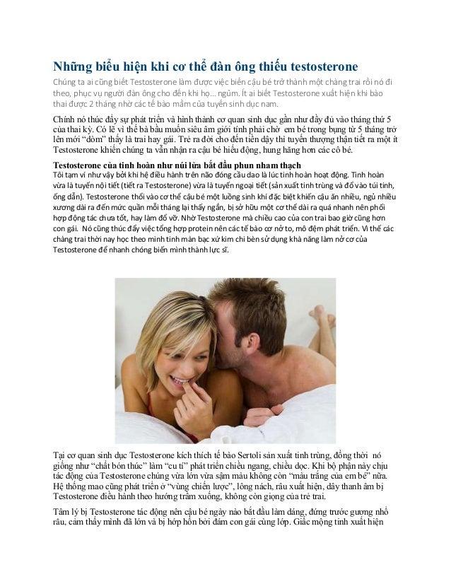 Những biểu hiện khi cơ thể đàn ông thiếu testosterone Chúng ta ai cũng biết Testosterone làm được việc biến cậu bé trở thà...