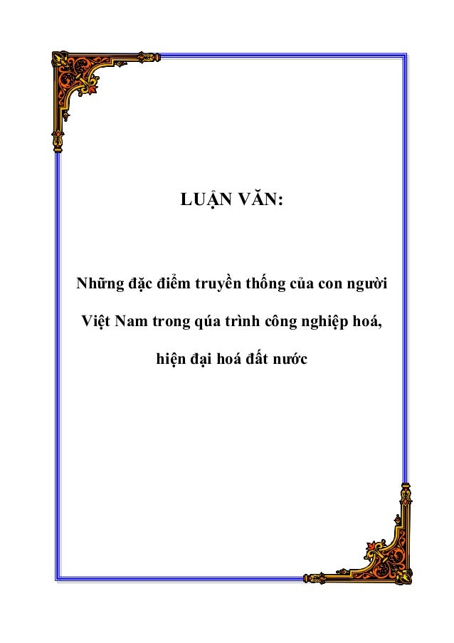 LUẬN VĂN: Những đặc điểm truyền thống của con người Việt Nam trong qúa trình công nghiệp hoá, hiện đại hoá đất nước