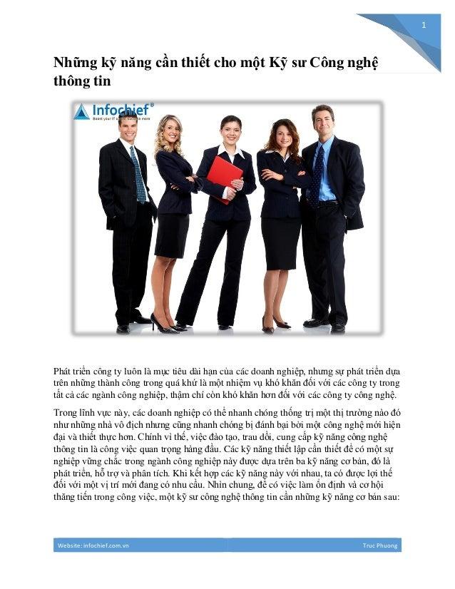 Website: infochief.com.vn Truc Phuong 1 Những kỹ năng cần thiết cho một Kỹ sư Công nghệ thông tin Phát triển công ty luôn ...