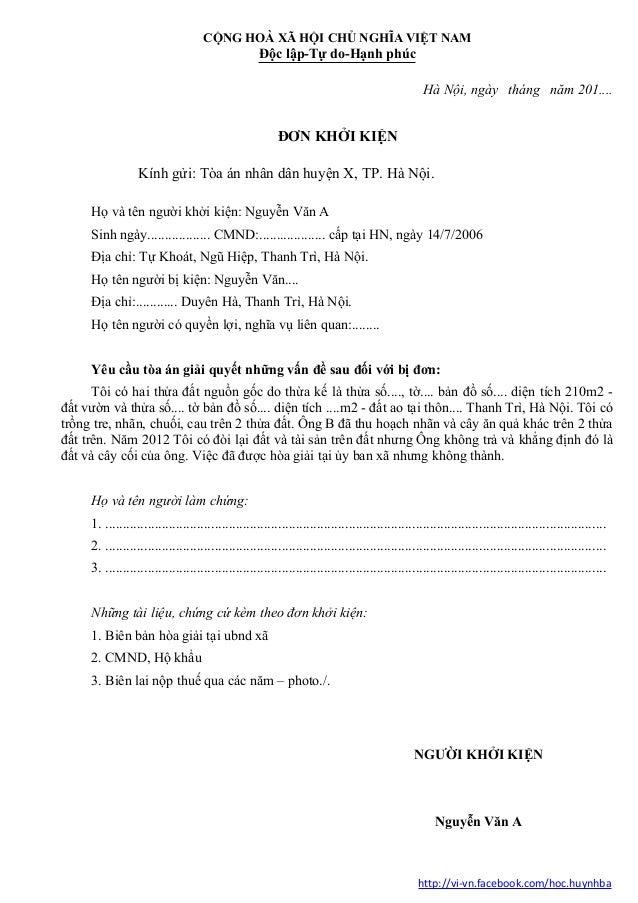 CỘNG HOÀ XÃ HỘI CHỦ NGHĨA VIỆT NAM Độc lập-Tự do-Hạnh phúc Hà Nội, ngày tháng năm 201.... ĐƠN KHỞI KIỆN Kính gửi: Tòa án n...