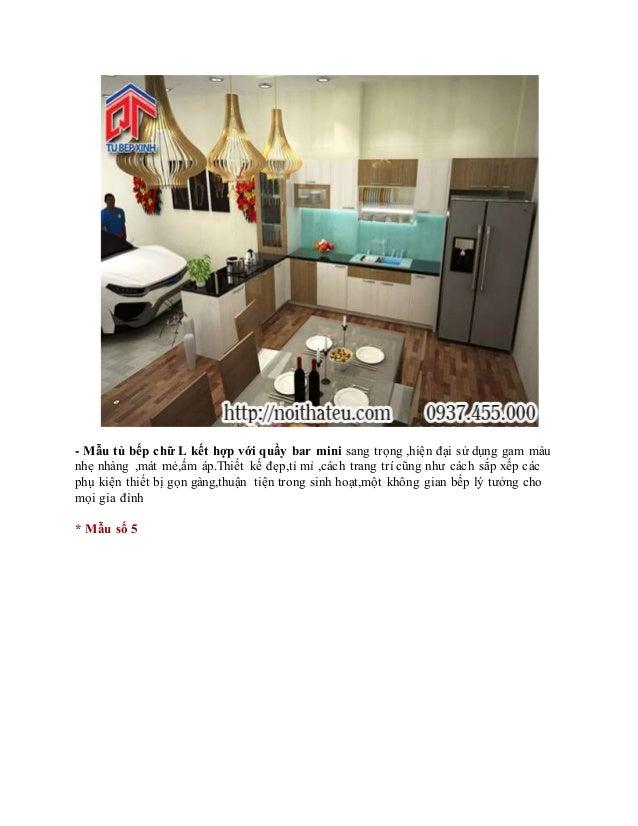 - Mẫu tủ bếp chữ L kết hợp với quầy bar mini sang trọng ,hiện đại sử dụng gam màu nhẹ nhàng ,mát mẻ,ấm áp.Thiết kế đẹp,tỉ ...