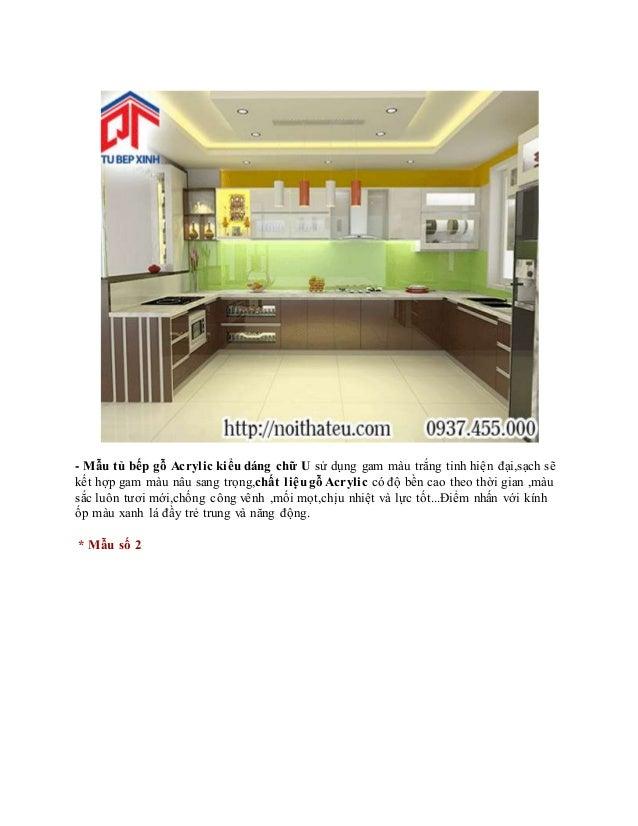 - Mẫu tủ bếp gỗ Acrylic kiểu dáng chữ U sử dụng gam màu trắng tinh hiện đại,sạch sẽ kết hợp gam màu nâu sang trọng,chất li...