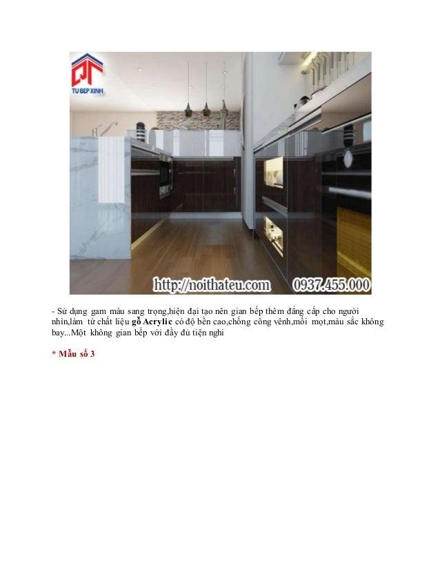 - Sử dụng gam màu sang trọng,hiện đại tạo nên gian bếp thêm đẳng cấp cho người nhìn,làm từ chất liệu gỗ Acrylic có độ bền ...
