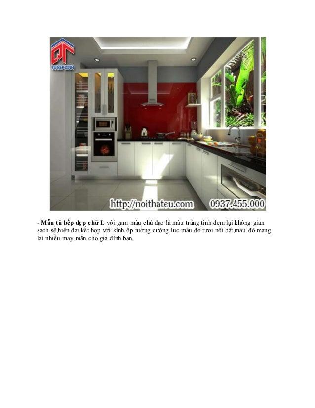 - Mẫu tủ bếp đẹp chữ L với gam màu chủ đạo là màu trắng tinh đem lại không gian sạch sẽ,hiện đại kết hợp với kính ốp tường...