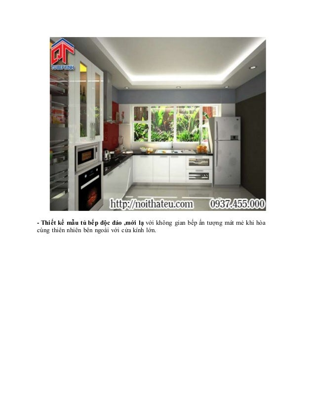 - Thiết kế mẫu tủ bếp độc đáo ,mới lạ với không gian bếp ấn tượng mát mẻ khi hòa cùng thiên nhiên bên ngoài với cửa kính l...