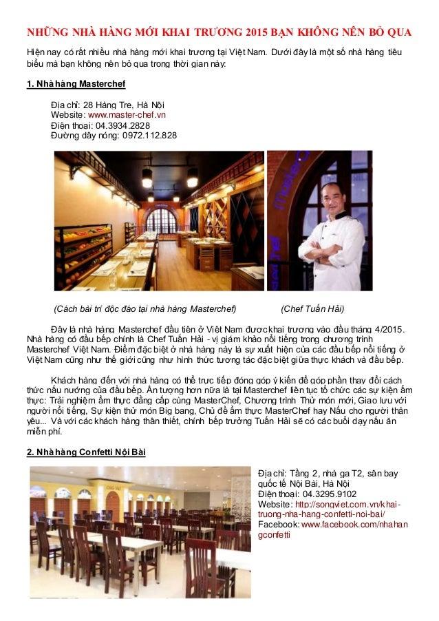 NHỮNG NHÀ HÀNG MỚI KHAI TRƯƠNG 2015 BẠN KHÔNG NÊN BỎ QUA Hiện nay có rất nhiều nhà hàng mới khai trương tại Việt Nam. Dưới...