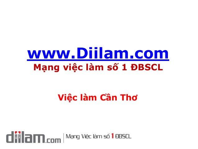 www.Diilam.comMạng việc làm số 1 ĐBSCLViệc làm Cần Thơ