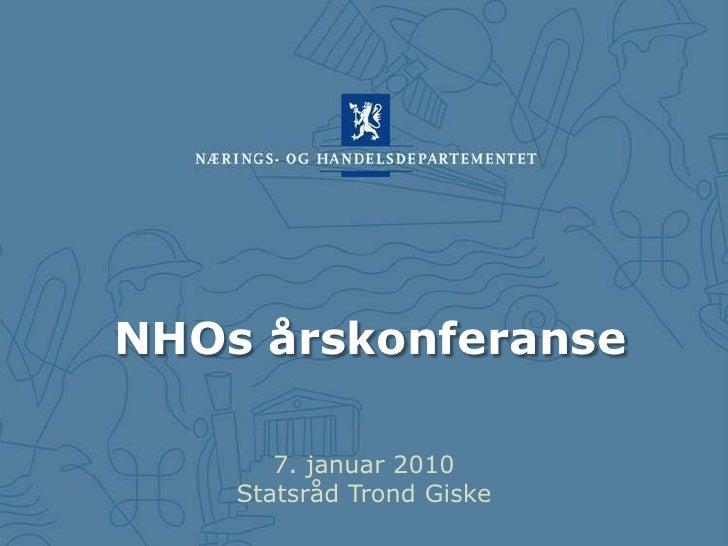 NHOs årskonferanse<br />7. januar 2010<br />Statsråd Trond Giske<br />